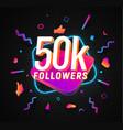 50k followers celebration in social media vector image vector image