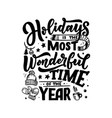 holidays inspirational quote typography for vector image vector image