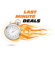 Last minute deals hurry up - stopwatch in flame