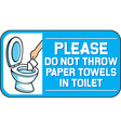 Please Dont Throw Paper Towels in the Toilet Sign vector image vector image