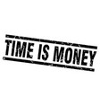 square grunge black time is money stamp vector image vector image