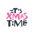 xmas time hand drawn color lettering vector image vector image