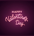 happy valentines day text neon sign vector image vector image