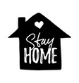 house and stay home lettering typography isolated vector image
