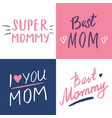 super mom calligraphic letterings signs set vector image