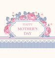 floral card happy mothers day vector image vector image