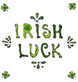 irish luck lettering saint patriks day poster or vector image vector image