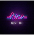 neon wave sign glowing abstract waves and text dj vector image vector image