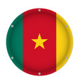 round metallic flag of cameroon with screws vector image vector image