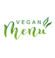 calligraphy lettering of vegan menu in green vector image