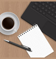 blank pad of paper pen and coffee vector image vector image