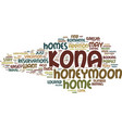 kona homes perfect for honeymooners text vector image vector image