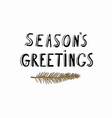seasons greetings hand lettering card with gold vector image