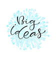 big ideas handwritten positive printable home vector image vector image