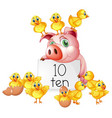 counting number ten with pig and chicks vector image