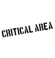 Critical Area black rubber stamp on white vector image vector image