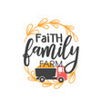 faith family farm quote lettering typography vector image vector image