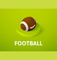 football isometric icon isolated on color vector image vector image