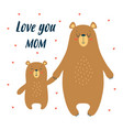 greeting mothers day card with cute bears vector image