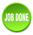 job done green round flat isolated push button vector image vector image