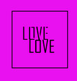 love on bright purple background with black frame vector image vector image