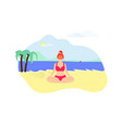 young woman doing yoga asana on seaside beach vector image