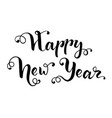 happy new year hand drawn lettering for greeting vector image vector image