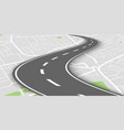 curved perspective road above city map vector image vector image