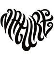 love nature word lettering in shape heart vector image