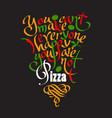pizza quote hand drawn lettering vector image vector image