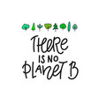 no planet b save earth shirt print quote lettering vector image vector image
