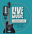 poster for live music concert with mic and guitar vector image vector image