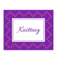 Purple with yellow knitted card vector image