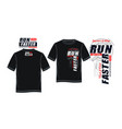 superior run faster typography for t shirt print vector image vector image