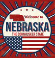 welcome to nebraska vintage grunge poster vector image vector image