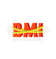 big word bmi with measuring tape for healthy vector image