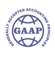 gaap stamp - generally accepted accounting vector image vector image