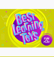 best learning toys background in cartoon style vector image vector image
