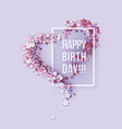 happy birthday poster frame flowers heart shaped vector image