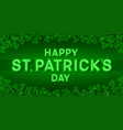 happy st patricks day greeting card poster or vector image