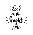 look on the bright side lettering vector image vector image