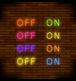 on and off lamp neon light toggle switch sign vector image vector image