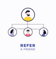 refer a friend - customer referral business vector image vector image