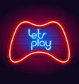 colorful neon lets play sign with game controller vector image vector image