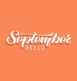hello september hand drawn lettering with shadow vector image vector image
