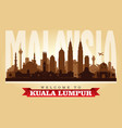 kuala lumpur malaysia city skyline silhouette vector image