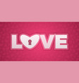 love happy valentines day card vector image vector image