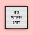 its autumn baletterboard quote vector image vector image