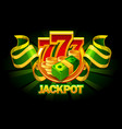 jackpot icon with coins money and 777 casino vector image vector image