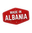 made in albania label or sticker vector image vector image
